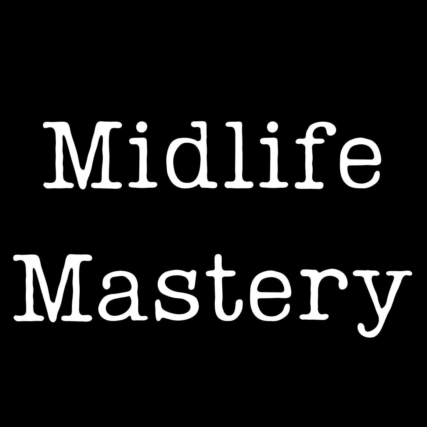 Midlife Mastery
